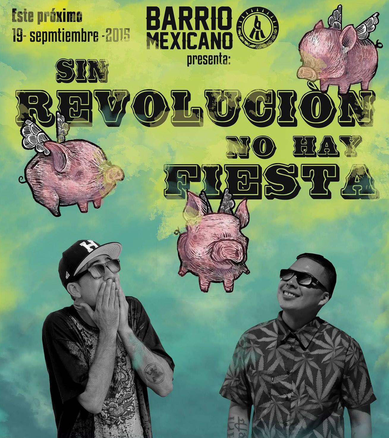 El Loco Viaje: Barrio Mexicano presenta Sin Revolución no hay Fiesta