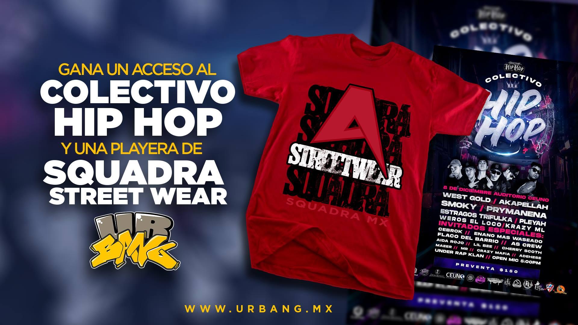 Colectivo Hip Hop: Gana un Acceso + Playera Squadra Street Wear